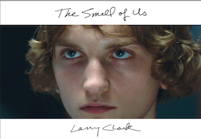 The Smell of Us<br>Larry Clark<br>SOLD OUT
