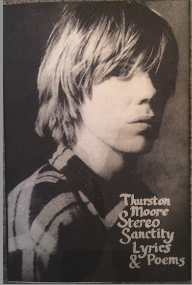 Stereo Sanctity: Lyrics and Poems<br>Thurston Moore<br>