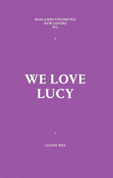 We Love Lucy <br> Lilith Wes </br>