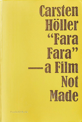 """Fara Fara"" - A Film Not Made<br>Carsten Höller"