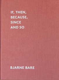 If, Then, Because, Since and So <br>Bjarne Bare