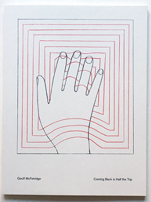 Coming Back is Half the Trip<br> Geoff McFetridge