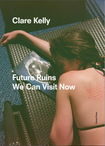 Future Ruins We Can Visit Now<br>by Clare Kelly<BR>SOLD OUT