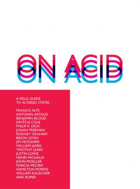 On Acid<br>by William Rauscher and John Moeller <br> SOLD OUT