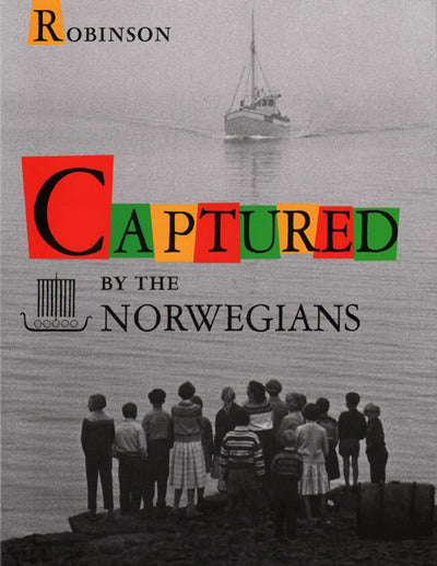 Captured by the Norwegians <br> by Robert A. Robinson