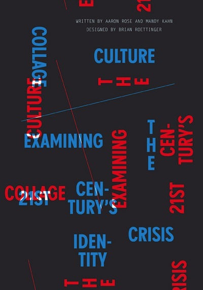 Collage Culture <br> by Aaron Rose, Brian Roettinger, Mandy Kahn
