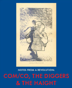 Com/Co, The Diggers & The Haight<br>Notes From A Revolution