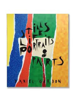 Still Lifes, Portraits & Parts<br> Daniel Gordon