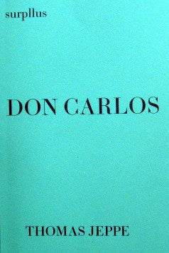 Don Carlos<br>by Thomas Jeppe