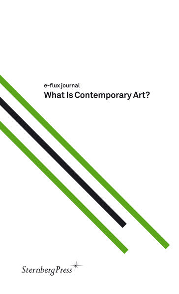 What Is Contemporary Art?<br>e-flux journal