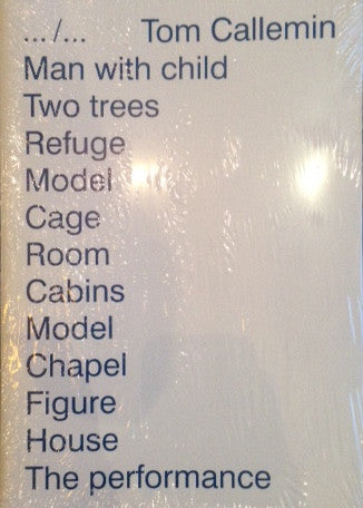 Man with child Two trees Refuge Model Cage Room Cabins Model Chapel Figure House The performance<br>Tom Callemin