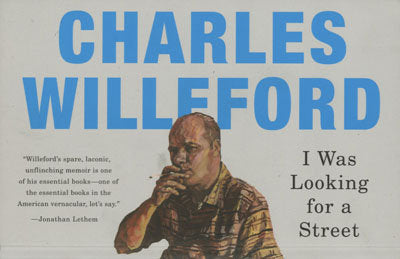 I Was Looking for a Street <br> by Charles Willeford