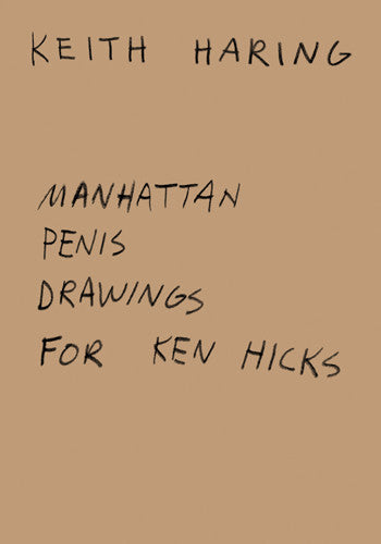 Keith Haring: Manhattan Penis Drawings for Ken Hicks<BR>SOLD OUT