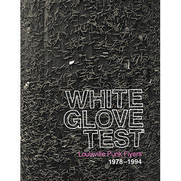 White Glove Test<br>Louisville Punk Flyers 1978–1994