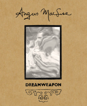 Dreamweapon <br>The Art & Life of Angus MacLise <br> SOLD OUT
