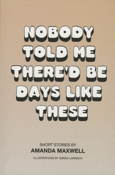Nobody Told Me <br> by Amanda Maxwell <br> SOLD OUT