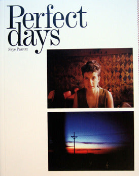Perfect Days <br> by Skye Parrott <br> SOLD OUT
