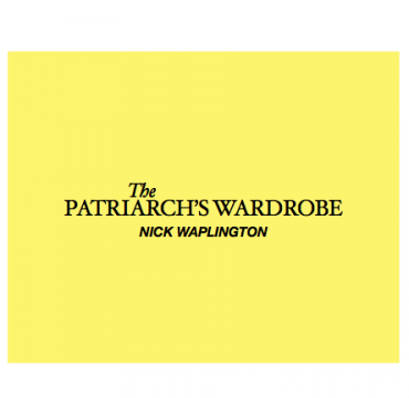 The Patriarch's Wardrobe<br>by Nick Waplington (signed)
