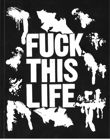 Eat Shit Die <br> by Fuck This Life <br> SOLD OUT