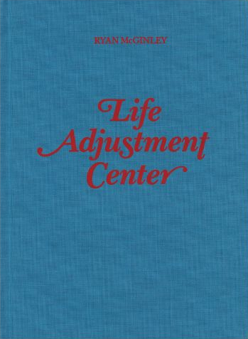 Life Adjustment Center <br> by Ryan Mcginley <br> SOLD OUT