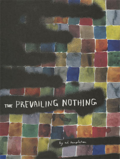 The Prevailing Nothing <br> by Ed Templeton <br> SOLD OUT