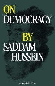 On Democracy <br>by Saddam Hussein<br>SOLD OUT