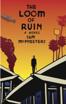 The Loom of Ruin <br> by Sam Mcpheeters