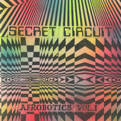 Afrobotics Vol 1 <br> by Secret Circuit <br> SOLD OUT