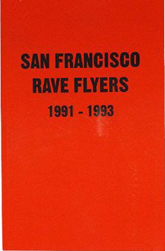 San Francisco Rave Flyers 1990-1993<br>SOLD OUT