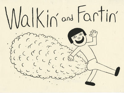 Walkin' and  Fartin' <br> Andrew Jeffrey Wright <br> SOLD OUT