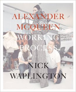 Alexander McQueen: Working Process<br>by Nick Waplington (signed)