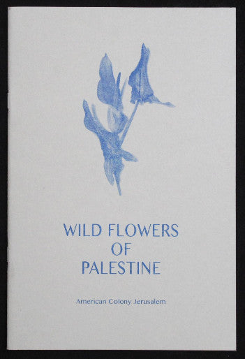 Wild Flowers Of Palestine<br>Arno Auer, Ingo Mittelstaedt<br>SOLD OUT