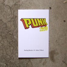 Load image into Gallery viewer, Punk 2099 by Sterling Bartlett & Adam Villacin