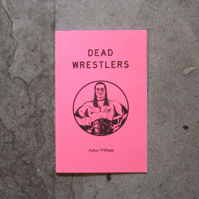 Dead Wrestlers by Adam Villacin