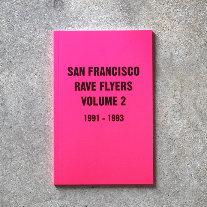 SF Rave Flyers 1991-1993 Volume 2