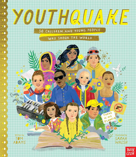 Youthquake: 50 Children and Young People who Changed the World