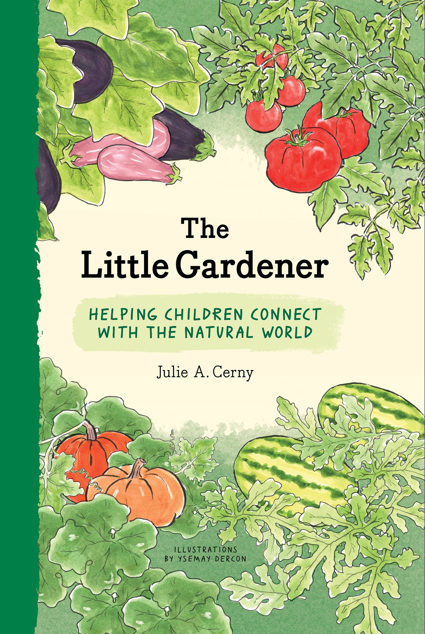 Little Gardener: Helping Children Connect with the Natural World