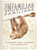 Unfamiliar Familiars: Extraordinairy Animal Companions for the Modern Witch