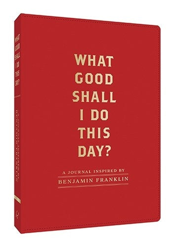 What Good Shall I Do This Day Journal