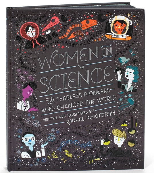 Women Of Science - 50 Fearless Pioneers Who Changed The World