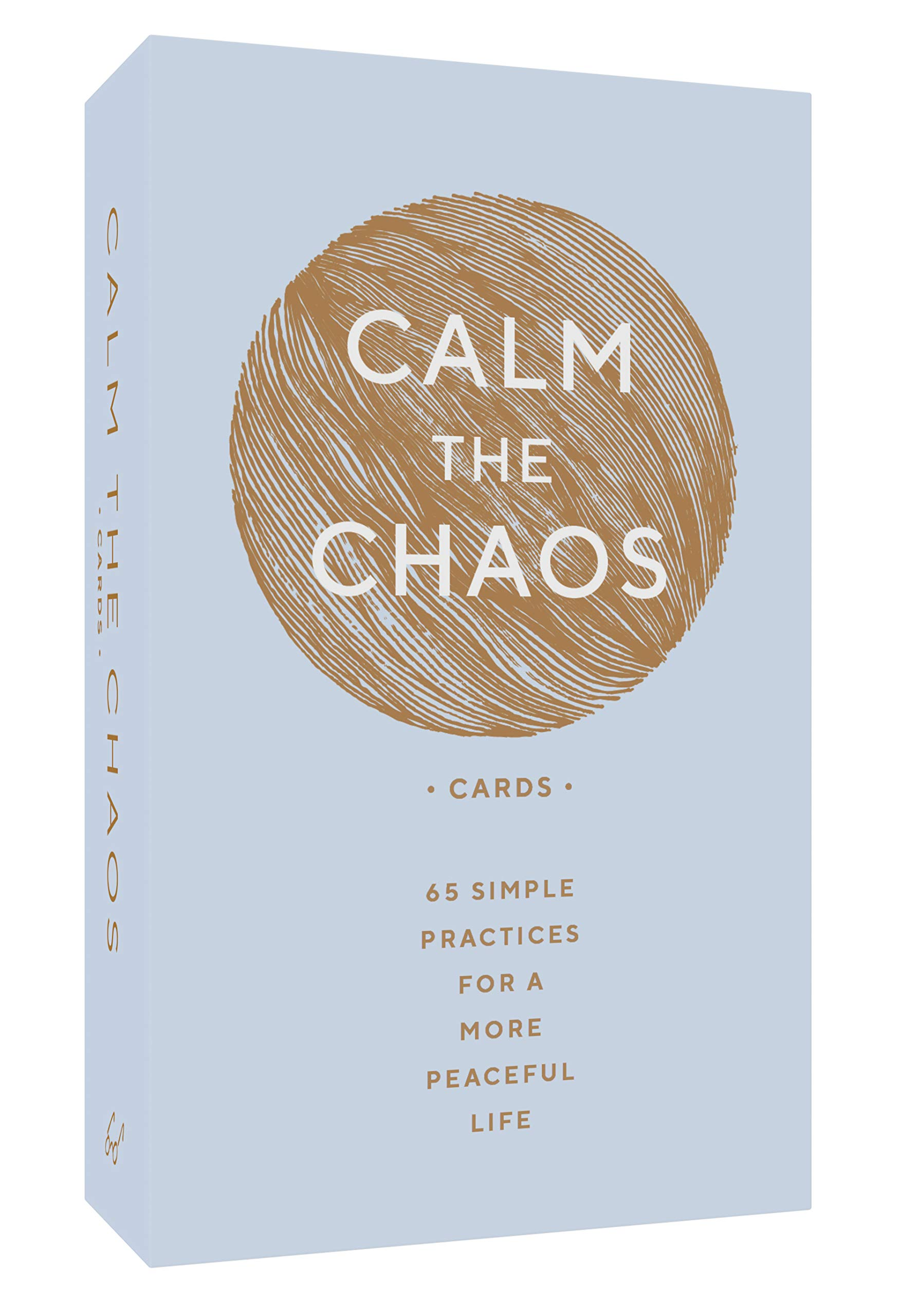 Calm The Chaos Cards - 65 Simple Practices for a More Peaceful Life