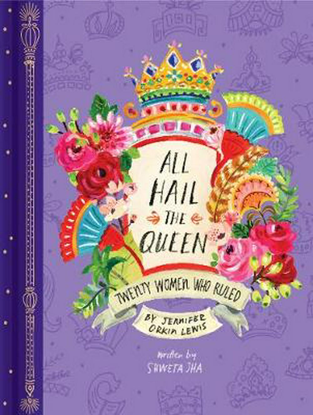 All Hail The Queen - Twenty Women Who Ruled Book