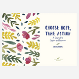 Choose Hope, Take Action: A Journal to Inspire and Empower