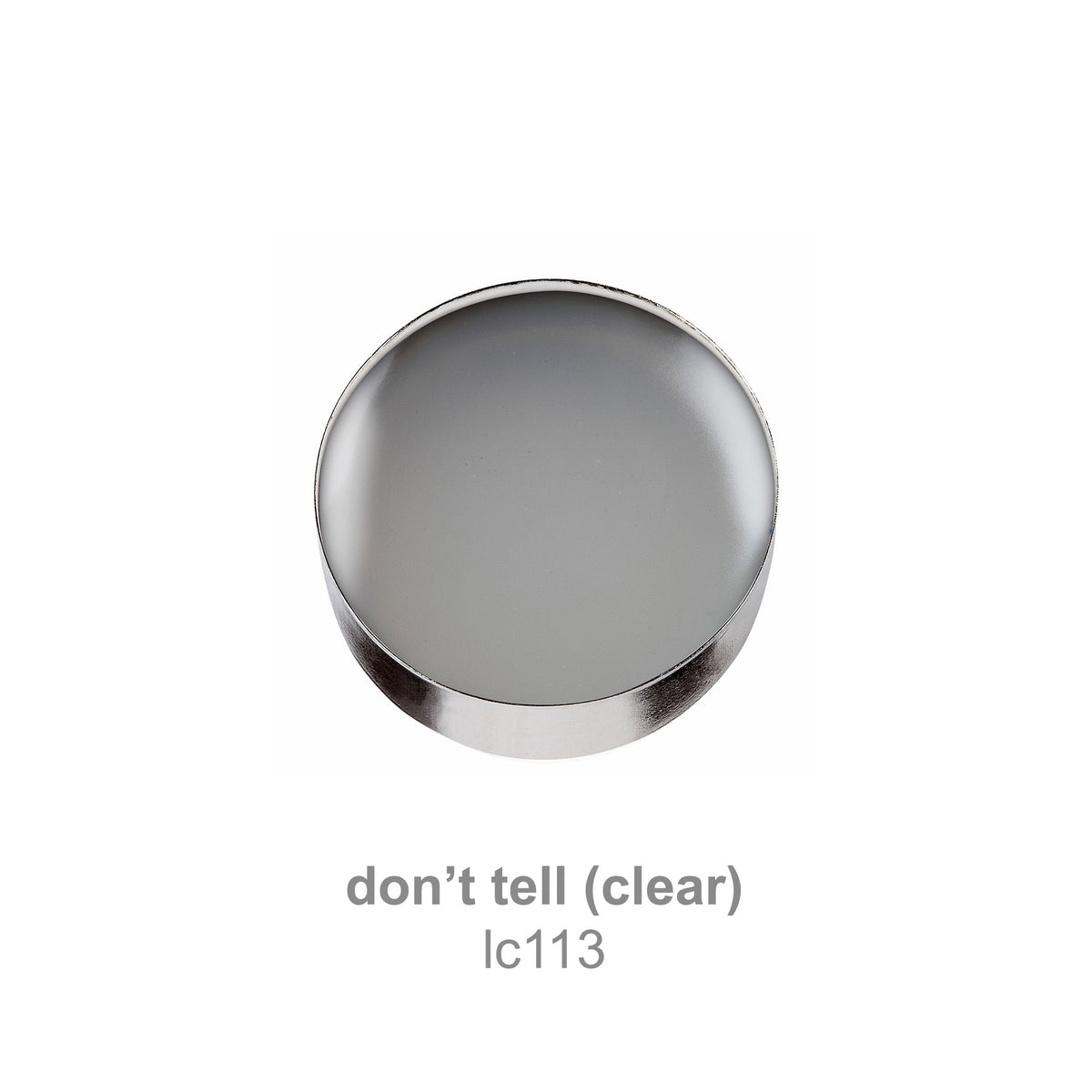 don't tell (clear) (lc113)
