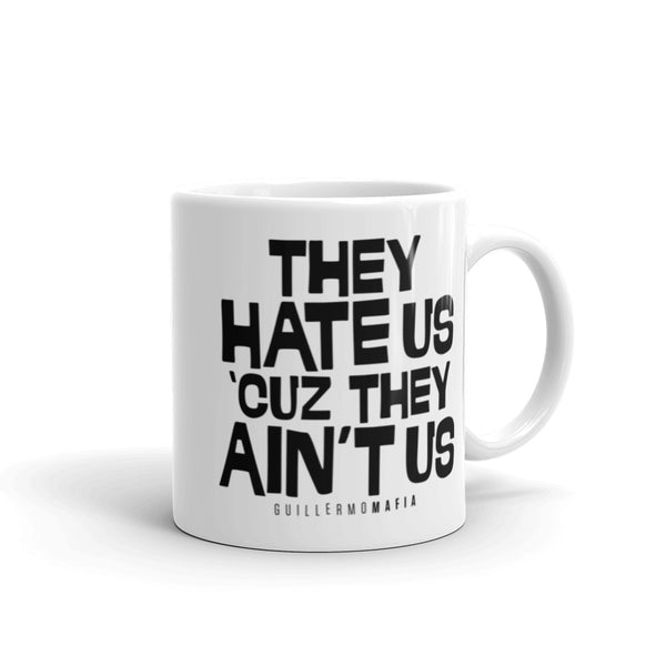 They Hate Us / They Dislike Us Mug