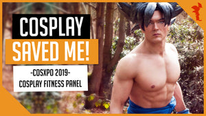 Cosplay and Dragon Ball Z Saved My Life - CosXpo Cosplay Fitness Talk (2019)