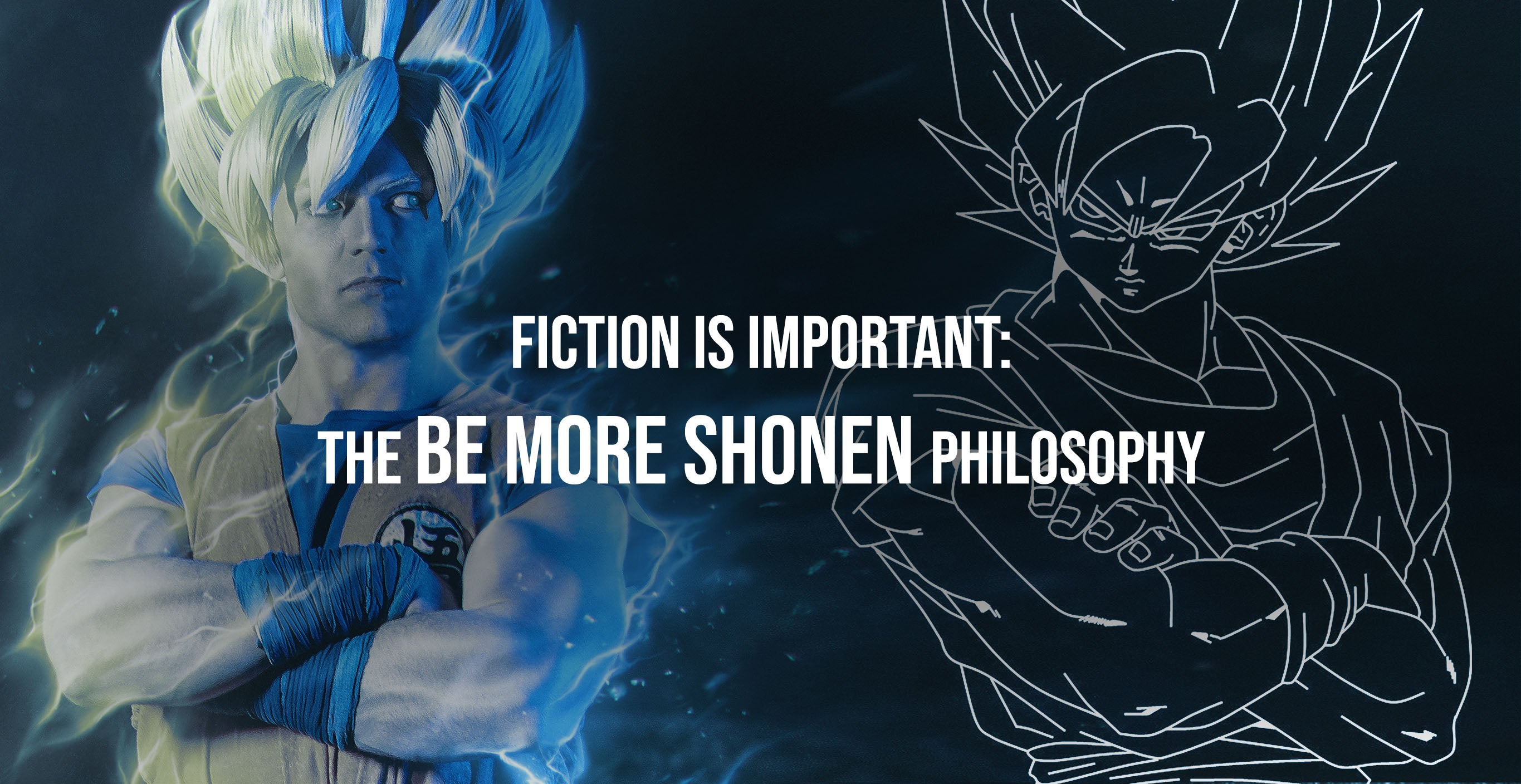 The Be More Shonen Philosophy - The importance of fiction in goal setting (for anime weebs)