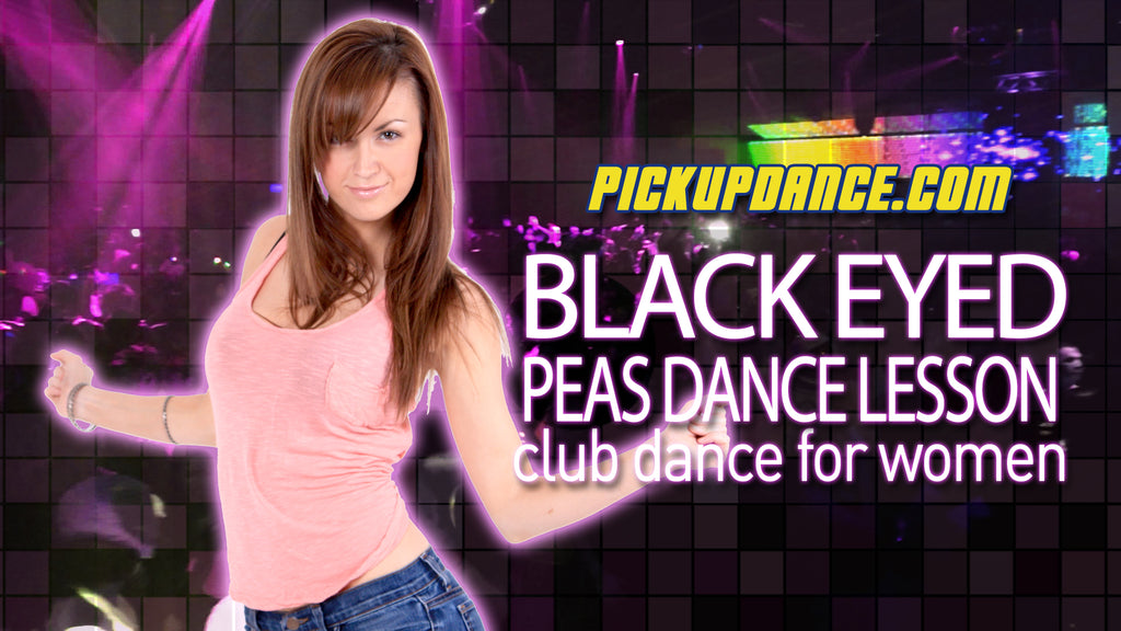 Black Eyed Peas Dance Lesson (Club Dance For Women)
