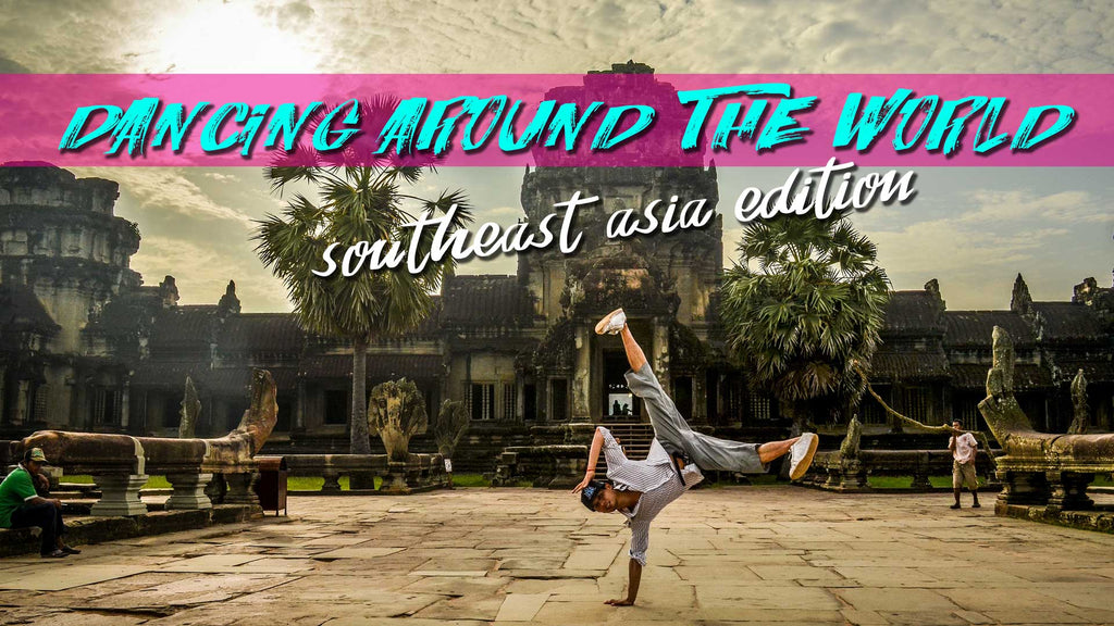 DANCING AROUND THE WORLD (Southeast Asia Edition)