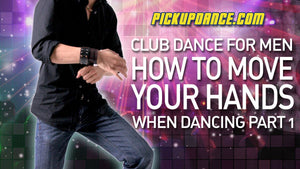 How To Move Your Hands While Dancing | Club Dance For Men